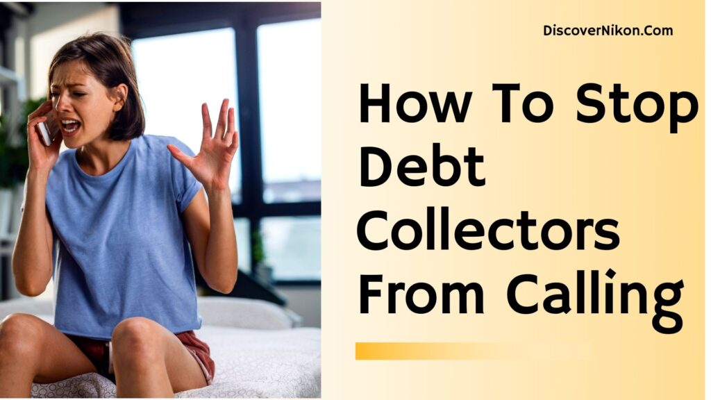 How To Stop Debt Collectors From Calling