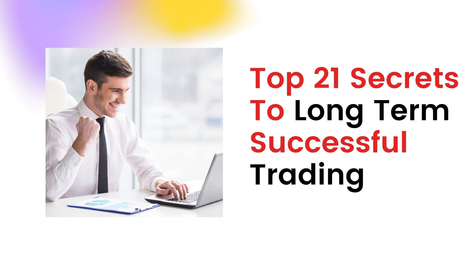 Secrets To Long Term Successful Trading
